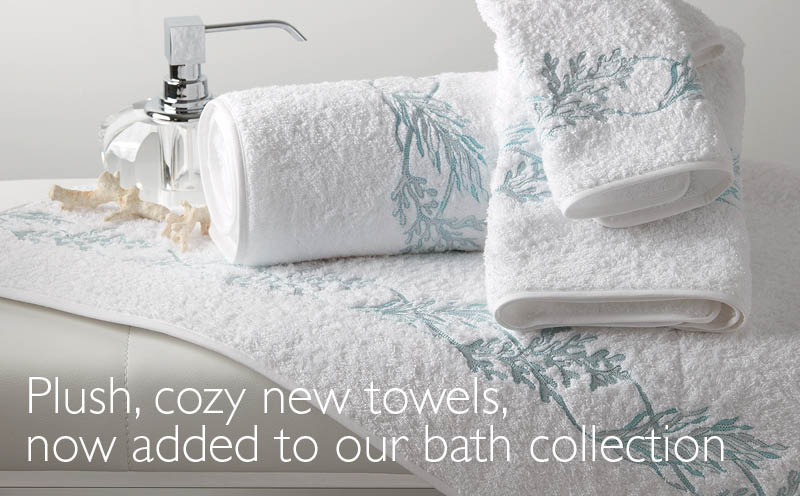 Plush, cozy new towels, now added to our bath collection